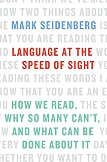 Book Cover: Language at the Speed of Sight: How We Read, Why So Many Can't, and What Can Be Done About It