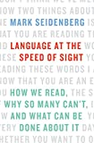 img - for Language at the Speed of Sight: How We Read, Why So Many Can t, and What Can Be Done About It book / textbook / text book