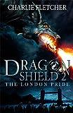 The London Pride: Book 2 (Dragon Shield)