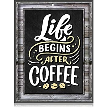 Coffee Signs Kitchen Decor Life Begins After Coffee Wall Decor Sign 11 75 Inch X 9 Inch Rigid Thick Pvc For Home Coffee Station Coffee House