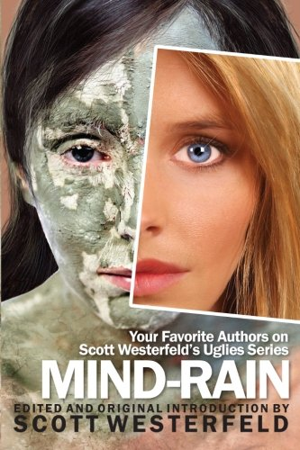 Mind-Rain: Your Favorite Authors on Scott Westerfeld's Uglies Series