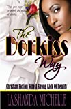 The Dorkiss Way, LaShanda Michelle, 0979123798