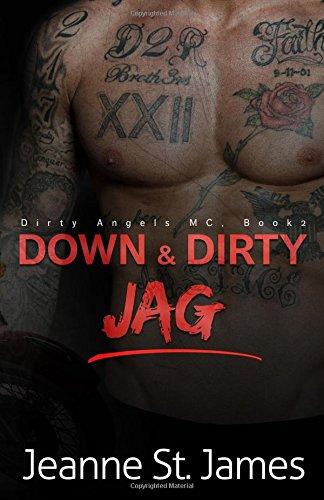 Download Down & Dirty: Jag (Dirty Angels MC) (Volume 2) PDF