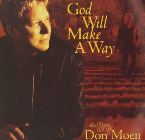 God Will Make a Way - The Best of Don Moen By Don Moen (2011-10-31)