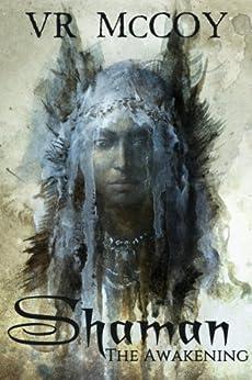 Shaman - The Awakening by [McCoy, VR]