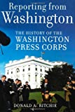 Reporting from Washington, Donald A. Ritchie, 0195178610