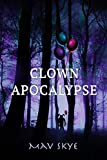 Download Clown Apocalypse: A Novel (Girl Clown Hatchet Suspense Series Book 3) in PDF ePUB Free Online