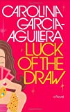 Luck of the Draw, Carolina Garcia Aguilera, 0060536330
