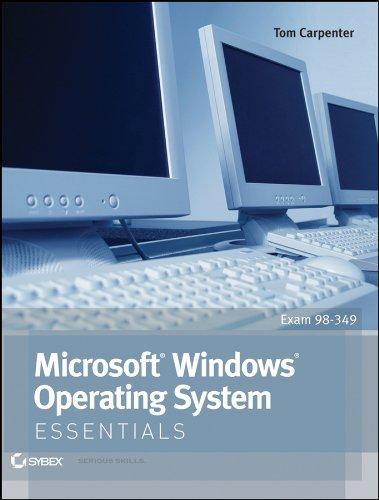 Microsoft Windows Operating System Essentials (Windows System Administration)