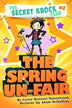 The Spring Un-Fair (The Secret Knock Club Book 2) by [Bonnett-Rampersaud, Louise]