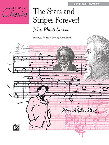 The Stars and Stripes Forever!: Sheet (Simply Classics Solos) (Alfred Publishing Star)