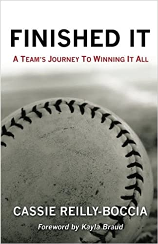 Finished It: A Team's Journey to Winning It All: Cassie Reilly