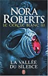 Le Cercle Blanc - 3 - la Vallee du Silence par Roberts