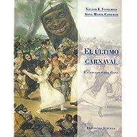 El último carnaval: Un ensayo sobre Goya: 16 (La Biblioteca Azul / Serie menor)