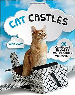 Book Cat Castles: 20 Cardboard Habitats You Can Build Yourself