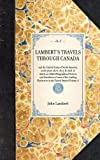Lambert's Travels Through Canada, John Lambert, 1429000481