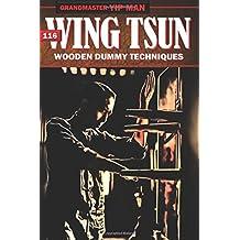 Wing Tsun 116 Wooden Dummy Techniques