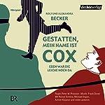 Eben war die Leiche noch da (Gestatten, mein Name ist Cox) | Rolf Becker,Alexandra Becker