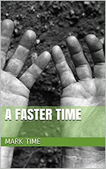A Faster Time by [Time, Mark]