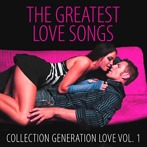 The Greatest Love Songs Vol. 1 (One Love Collection)