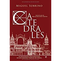 Catedrales - las desconocidas biografias de los grandes
