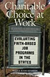 img - for Charitable Choice at Work: Evaluating Faith-Based Job Programs in the States (Public Management and Change) book / textbook / text book