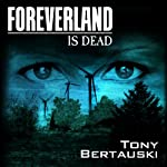 Foreverland Is Dead | Tony Bertauski