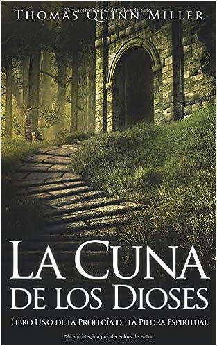 La Cuna de los Dioses: Amazon.es: Thomas Quinn Miller, Nora Lacrouts: Libros