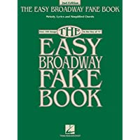 The Easy Broadway Fake Book: Melody, Lyrics and Simplified Chords, Over 100 Songs in the Key of C
