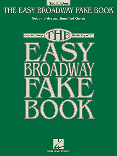 Broadway Ultimate Fake Book - The Easy Broadway Fake Book: Over 100 Songs in the Key of C