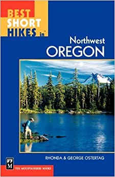 Book Best Short Hikes in Northwest Oregon 1st edition by Rhonda Ostertag, George Ostertag (2001)