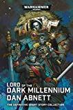 Lord of the Dark Millennium: The Dan Abnett Collection (Warhammer 40,000)