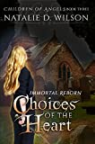 Immortal Reborn - Choices of the Heart (Children of Angels Book 3)