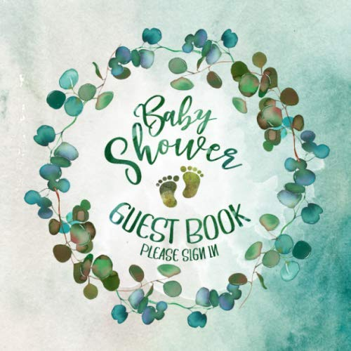 Baby Shower Guest Book: Eucalyptus Greenery Girls Boys Welcome Message Guestbook - Blank Unlined Sign In Wishes Daughter Son - Watercolor Memory Log Keepsake