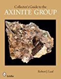 Collector's Guide to the Axinite Group, Robert Lauf, 0764332163