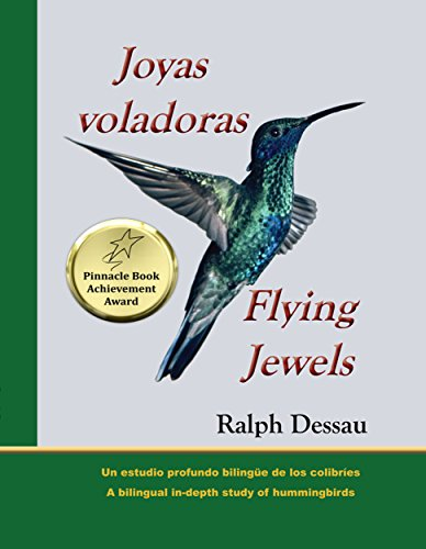 Descargar Libro Joyas Voladoras * Flying Jewels: Un Estudio Profundo Bilingüe De Los Colibríes * A Bilingual In-depth Study Of Hummingbirds Ralph Dessau