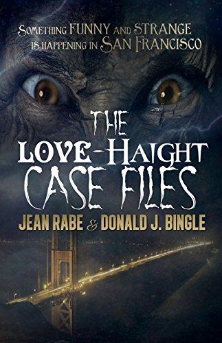 The launch of a wild new urban fantasy series! Something funny and strange is happening in San Francisco…The Love-Haight Case Files: Seeking Supernatural Justice by Jean Rabe & Donald J. Bingle