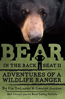Bear in the Back Seat II: Adventures of a Wildlife Ranger in the Great Smoky Mountains National Park: Smokies Wildlife Ranger Book 2 by [Jourdan, Carolyn, DeLozier, Kim]