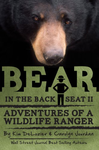 Bear in the Back Seat II: Adventures of a Wildlife Ranger in the Great Smoky Mountains National Park: Smokies Wildlife Ranger Book 2