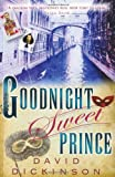 Front cover for the book Goodnight Sweet Prince by David Dickinson
