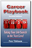 Career Playbook : Taking your job search to the next Level, Titlebaum, Peter, 0896414809