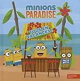 Les Minions / Minions Paradise - Tous en vacances !