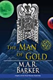 The Man of Gold: Volume 1 (Empire of the Petal Throne)