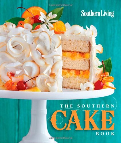 The Southern Cake Book by The Editors of Southern Living