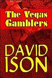 The Vegas Gamblers, David Ison, 1607499495