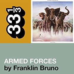 Elvis Costello's 'Armed Forces' (33 1/3 Series)