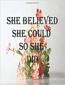 She Believed She Could So She Did (