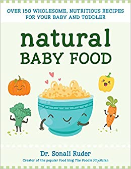 Buy natural baby food over 150 wholesome nutritious recipes for buy natural baby food over 150 wholesome nutritious recipes for your baby and toddler book online at low prices in india natural baby food over 150 forumfinder Choice Image