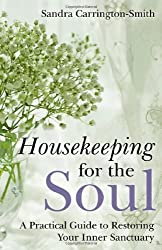 Housekeeping for the Soul: A Practical Guide to Restoring Your Inner Sanctuary (Na)