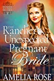 The Rancher's Unexpected Pregnant Bride: Historical Western Mail Order Bride Romance (Montana Westward Brides Book 2)